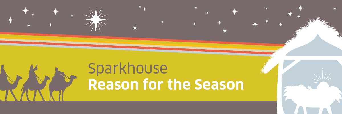 Sparkhouse Reason for the Season | Sparkhouse Blog