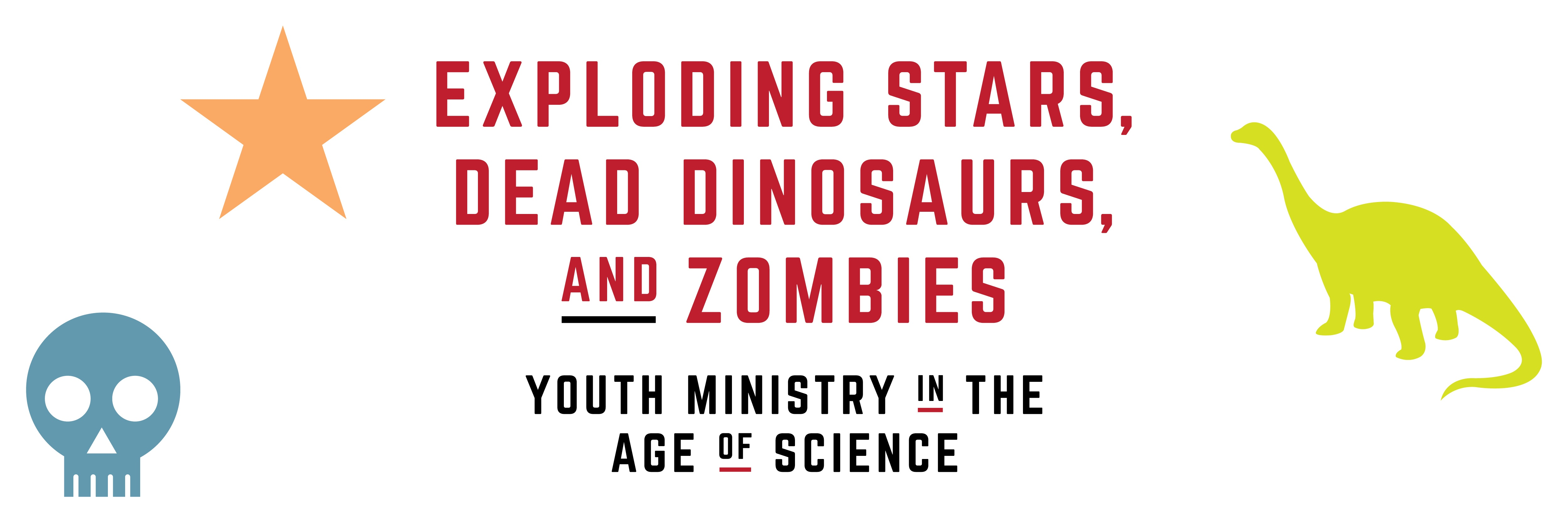 """Exploding Stars, Dead Dinosaurs, and Zombies"" by Andrew Root 