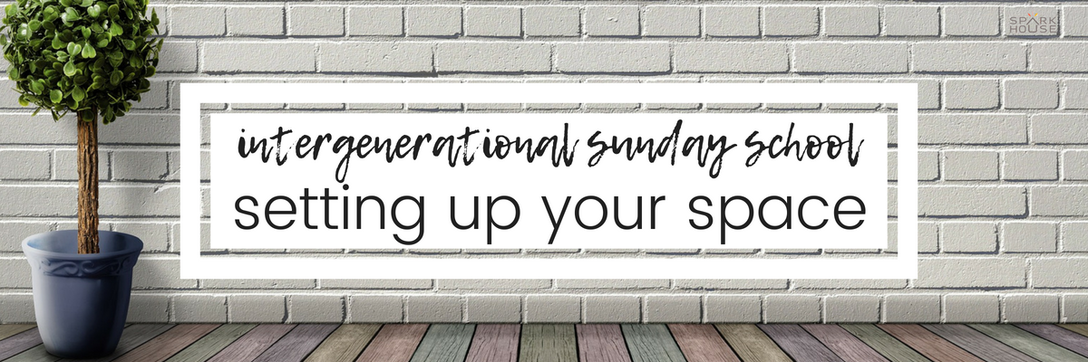 What you need to know about setting up your space for intergenerational Sunday school | Sparkhouse